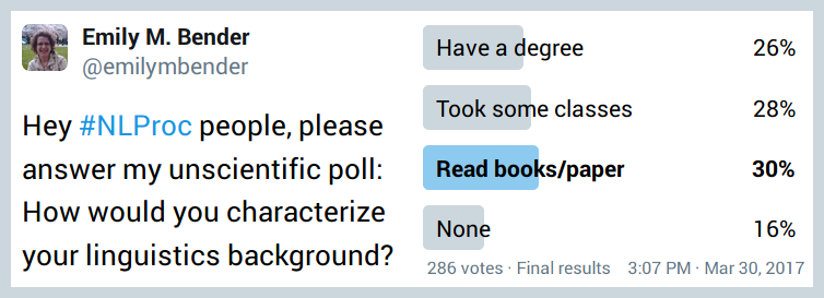 Hey #NLProc people, please answer my unscientific poll: How would you characterize your linguistics background?